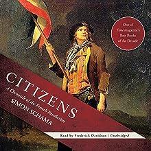 Citizens: A Chronicle of the French Revolution | Livre audio Auteur(s) : Simon Schama Narrateur(s) : Frederick Davidson