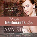 The English Lieutenant's Lady: Heroes Returned, Book 2 Audiobook by Ava Stone Narrated by Stevie Zimmerman
