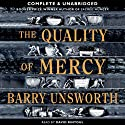 The Quality of Mercy (       UNABRIDGED) by Barry Unsworth Narrated by David Rintoul
