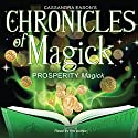 Chronicles of Magick: Prosperity Magick  by Cassandra Eason Narrated by Cassandra Eason