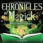 Chronicles of Magick: Prosperity Magick | Cassandra Eason