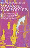 500 Master Games of Chess (3 Books in 1 Volume)