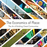 img - for The Economics of Place: The Art of Building Great Communities book / textbook / text book