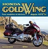 echange, troc Pascal Szymezak - Honda Gold Wing : Tous modèles et dérivés depuis 1975