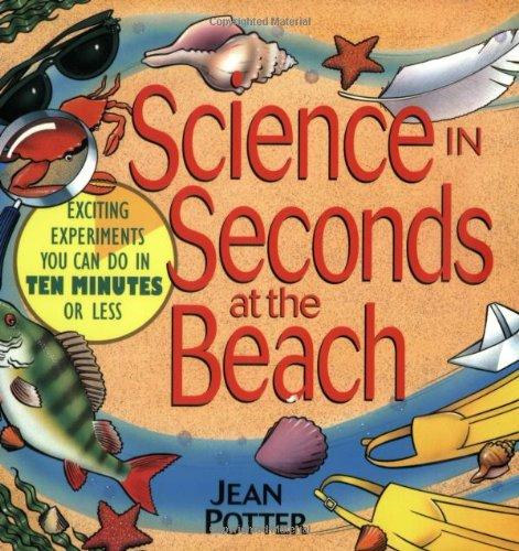 以秒为单位在海滩的科学: 令人兴奋的实验,你可以在十分钟或更少