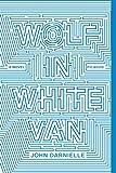 Wolf in White Van: A Novel