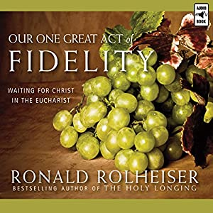 Our One Great Act of Fidelity Audiobook