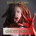 Ghost House | John Del Toro