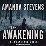 The Awakening: Graveyard Queen, Book 6 | Amanda Stevens