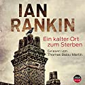Ein Kalter Ort Zum Sterben Audiobook by Ian Rankin Narrated by Thomas Balou Martin