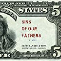 Sins of Our Fathers: A Novel Audiobook by Shawn Lawrence Otto Narrated by Jim Meskimen
