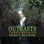Outcasts: Three Stories | Vonda N. McIntyre