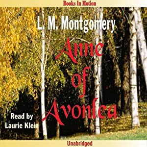 Anne of Avonlea: Anne of Green Gables, Book 2 | [L. M. Montgomery]