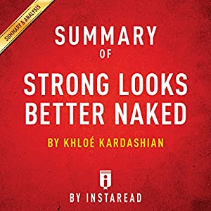 Summary of Strong Looks Better Naked: by Khloé Kardashian | Includes Analysis Hörbuch