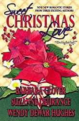Sweet Christmas Love: Nine New Romantic Stories From Three Exciting Authors