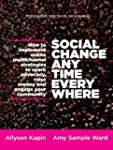 Social Change Anytime Everywhere: How...