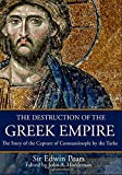 img - for The Destruction of the Greek Empire: The Story of the Capture of Constantinople by the Turks book / textbook / text book