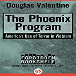 The Phoenix Program: America's Use of Terror in Vietnam   Douglas Valentine