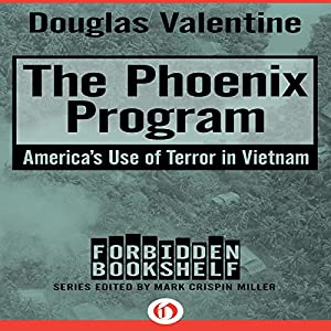 The Phoenix Program: America's Use of Terror in Vietnam Hörbuch