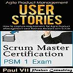 Scrum Master Box Set: Scrum Master Certification and User Stories | Paul VII