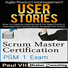 Scrum Master Box Set: Scrum Master Certification and User Stories Audiobook by Paul VII Narrated by Randal Schaffer