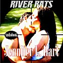 River Rats Audiobook by Jennifer L. Hart Narrated by Hollie Jackson