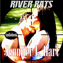 River Rats (       UNABRIDGED) by Jennifer L. Hart Narrated by Hollie Jackson