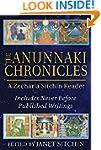 The Anunnaki Chronicles: A Zecharia S...