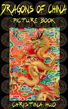Dragons of China Picture Book: Dragon Pictures and an introduction to Chinese Dragons for