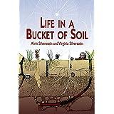 Life in a Bucket of Soil (Dover Children's Science Books) ~ Virginia B. Silverstein