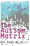 Gil Eyal The Autism Matrix