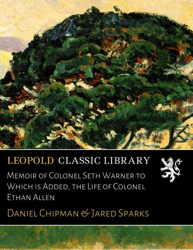 memoir-of-colonel-seth-warner-to-which-is-added-the-life-of-colonel-ethan-allen