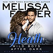 Wild Boys After Dark: Heath: Wild Billionaires After Dark, Book 2 | Melissa Foster