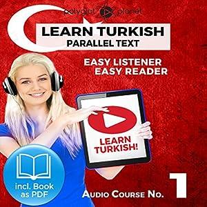 Learn Turkish | Easy Reader | Easy Listener | Parallel Text Audio Course No. 1 Hörbuch von  Polyglot Planet Gesprochen von: Kenan Bahar, Christopher Tester