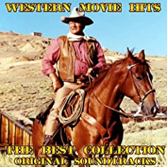 Western Movie Hits: The Best Collection (Original Soundtracks)