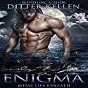 Enigma: What Lies Beneath: Enigma Series, Book 1 Audiobook by Ditter Kellen Narrated by Robert Coltrane
