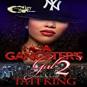 A Gangster's Girl 2 Audiobook by Tati King Narrated by Cee Scott