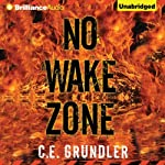 No Wake Zone: Last Exit, Book 2 (       UNABRIDGED) by C. E. Grundler Narrated by Emily Durante