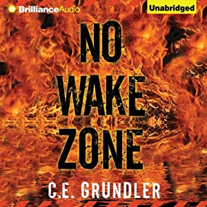 No Wake Zone: Last Exit, Book 2 | [C. E. Grundler]