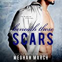 Beneath These Scars: The Beneath Series, Book 4 Audiobook by Meghan March Narrated by Sebastian York, Andi Arndt