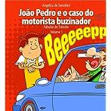 João Pedro e o caso do motorista buzinador