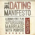 The Dating Manifesto: A Drama-Free Plan for Pursuing Marriage with Purpose Audiobook by Lisa Anderson Narrated by Jaimee Draper