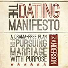 The Dating Manifesto: A Drama-Free Plan for Pursuing Marriage with Purpose (       UNABRIDGED) by Lisa Anderson Narrated by Jaimee Draper