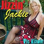 Jizzin' Jackie | Vic Vitale