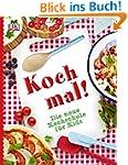 Koch mal!: Die neue Kochschule f�r Kids