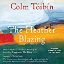 The Heather Blazing: A Novel (       UNABRIDGED) by Colm Toibin Narrated by Tim Gerard Reynolds