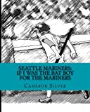 Image of Seattle Mariners: If I was the Bat Boy for the Mariners
