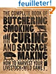 Complete Book of Butchering, Smoking,...
