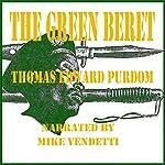 The Green Beret | Thomas Edward Purdom