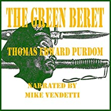 The Green Beret (       UNABRIDGED) by Thomas Edward Purdom Narrated by Mike Vendetti